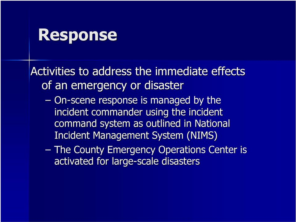 incident command system as outlined in National Incident Management System