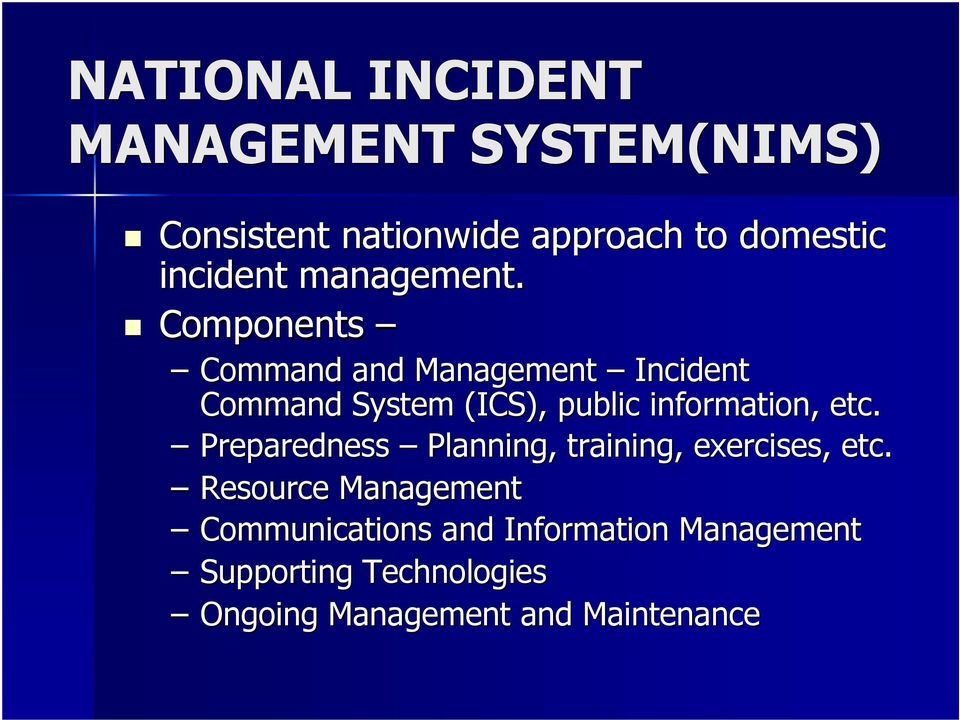Components Command and Management Incident Command System (ICS), public information, etc.