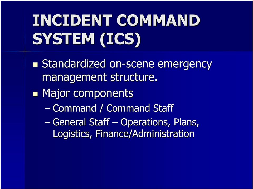 Major components Command / Command Staff