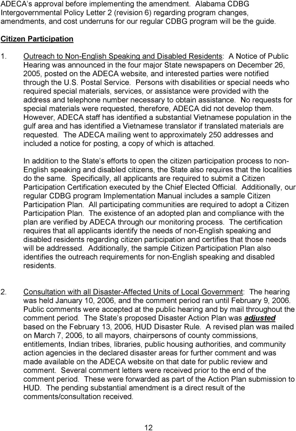 Outreach to Non-English Speaking and Disabled Residents: A Notice of Public Hearing was announced in the four major State newspapers on December 26, 2005, posted on the ADECA website, and interested