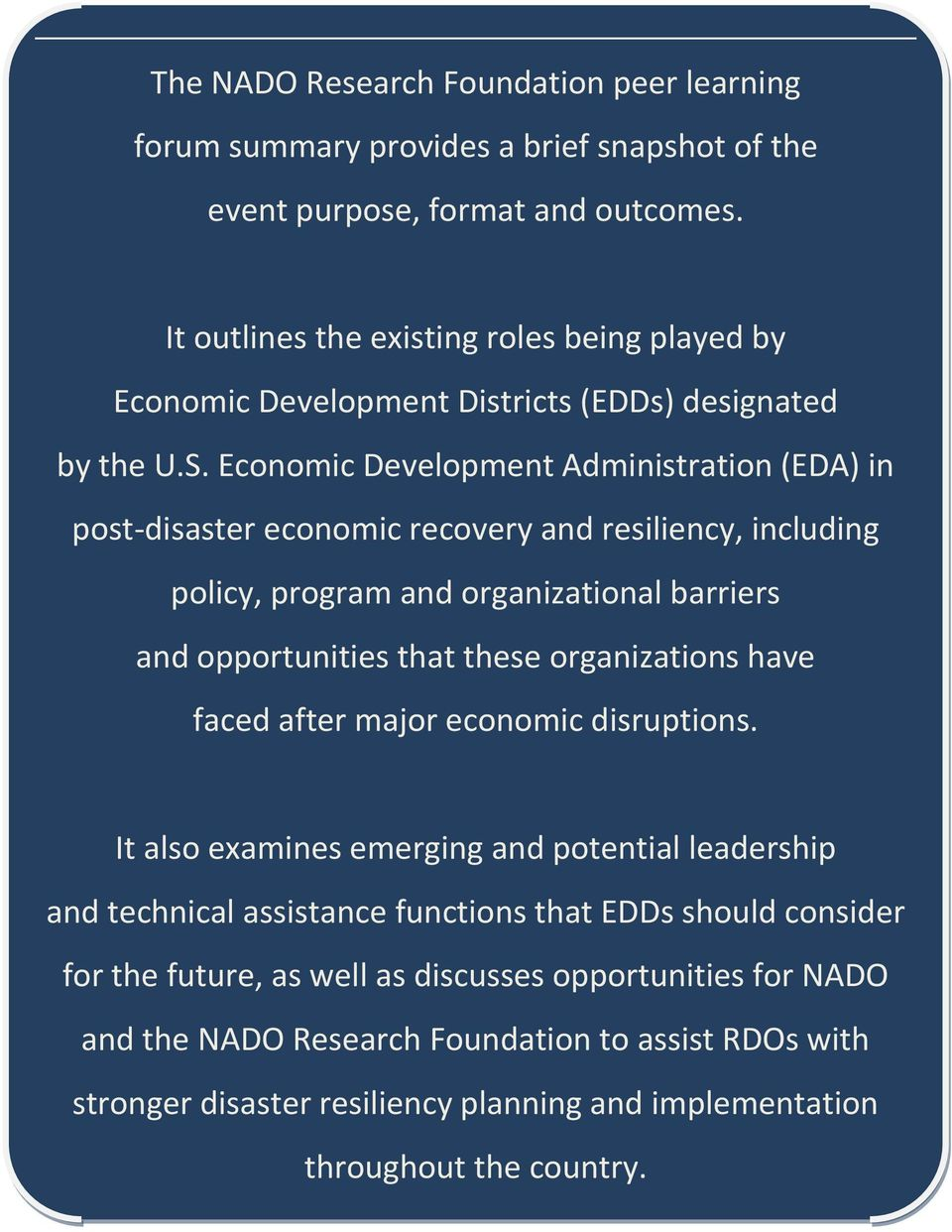 Economic Development Administration (EDA) in post-disaster economic recovery and resiliency, including policy, program and organizational barriers and opportunities that these organizations have