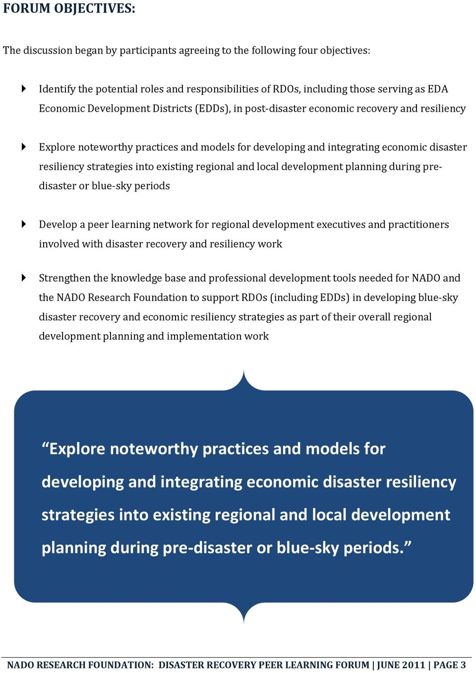 existing regional and local development planning during predisaster or blue-sky periods Develop a peer learning network for regional development executives and practitioners involved with disaster