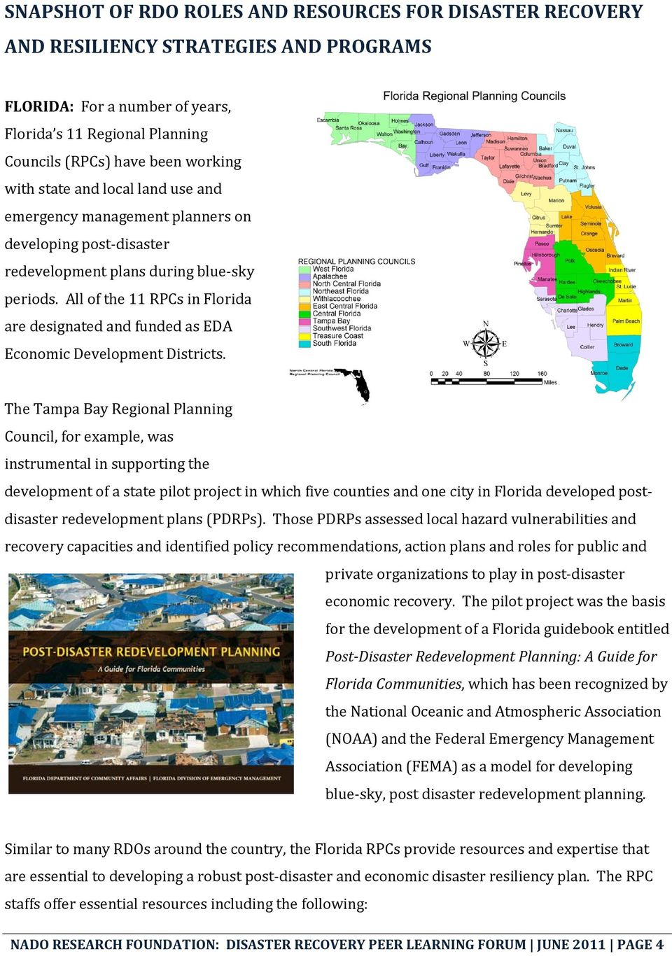 All of the 11 RPCs in Florida are designated and funded as EDA Economic Development Districts.