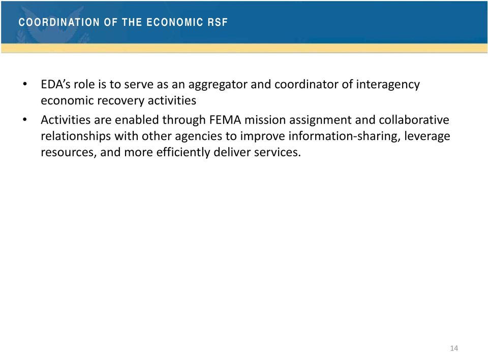 through FEMA mission assignment and collaborative relationships with other agencies