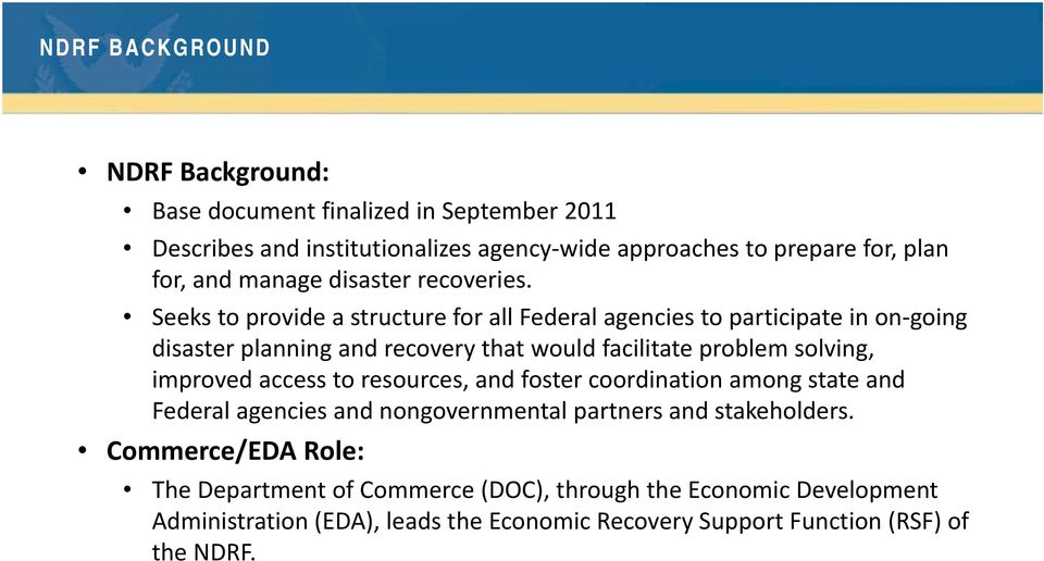 Seeks to provide a structure for all Federal agencies to participate in on going disaster planning and recovery that would facilitate problem solving, improved