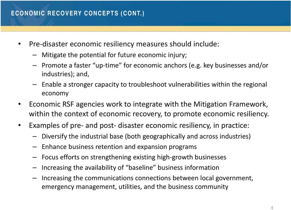 key businesses and/or industries); and, Enable a stronger capacity to troubleshoot vulnerabilities within the regional economy Economic RSF agencies work to integrate with the Mitigation Framework,