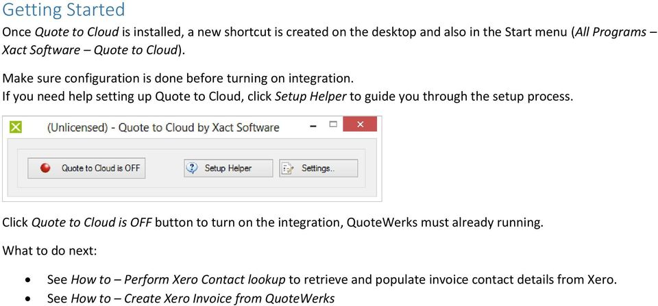 If you need help setting up Quote to Cloud, click Setup Helper to guide you through the setup process.