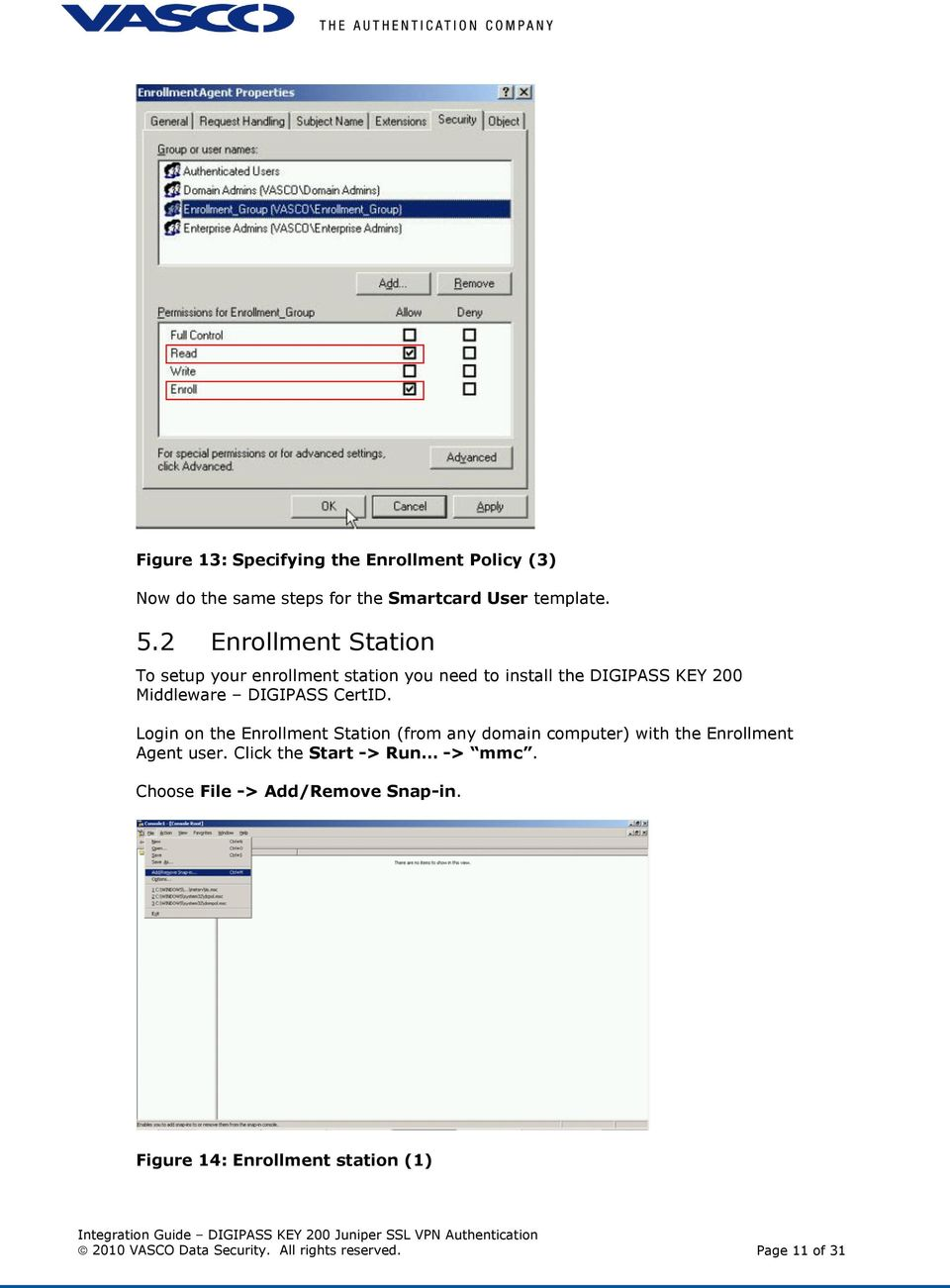CertID. Login on the Enrollment Station (from any domain computer) with the Enrollment Agent user.