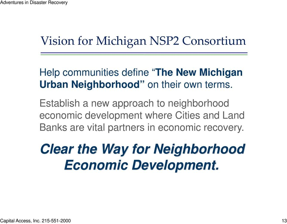 Establish a new approach to neighborhood economic development where Cities and Land