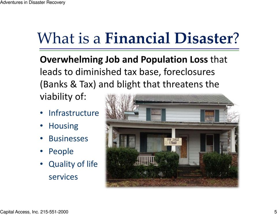 base, foreclosures (Banks &Tax) and blight that threatens the
