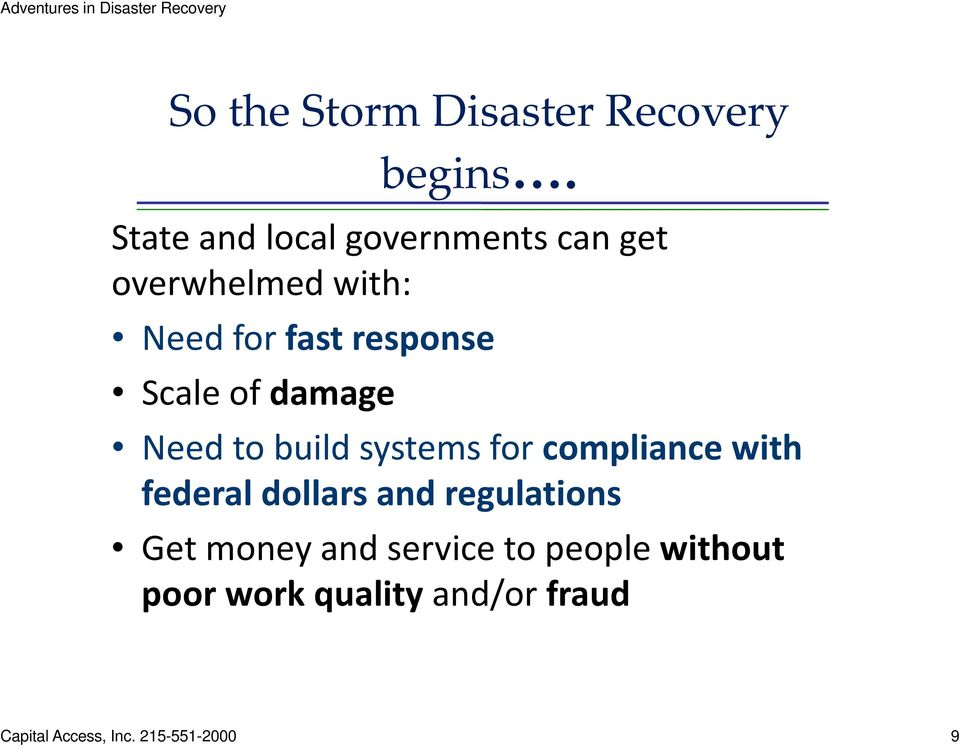 Scale of damage Need to build systems for compliance with federal dollars and