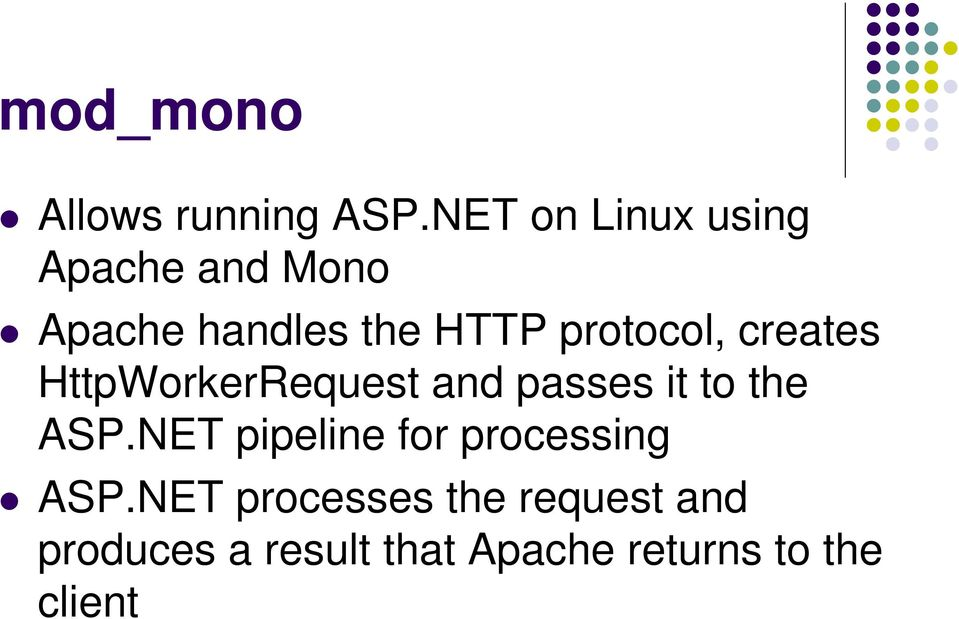 protocol, creates HttpWorkerRequest and passes it to the ASP.