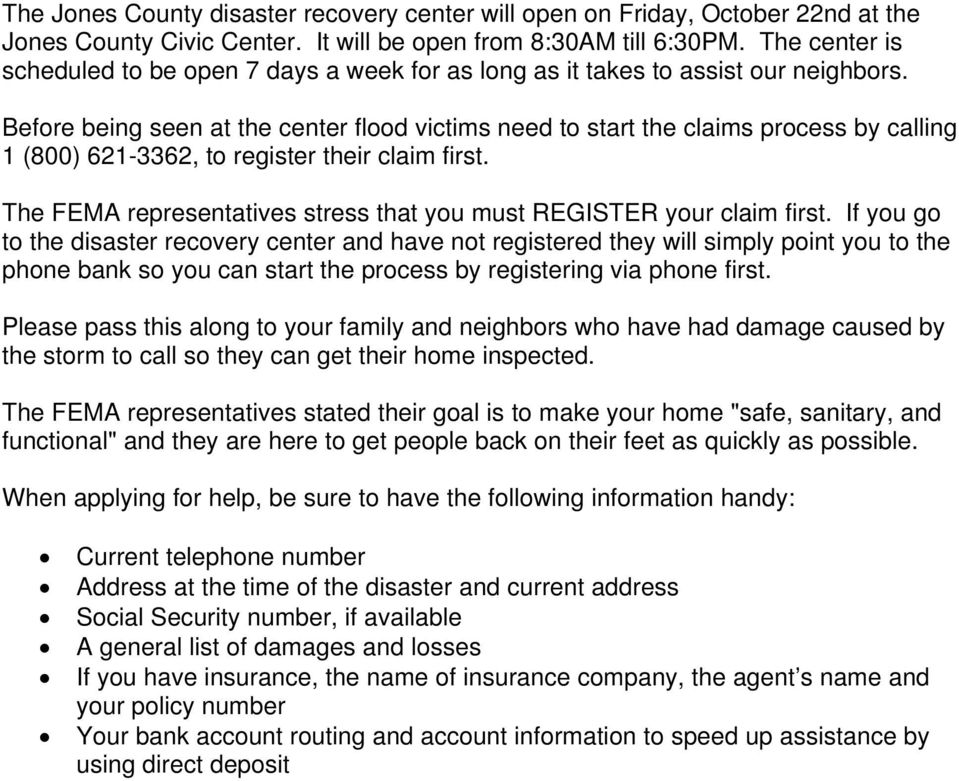 Before being seen at the center flood victims need to start the claims process by calling 1 (800) 621-3362, to register their claim first.