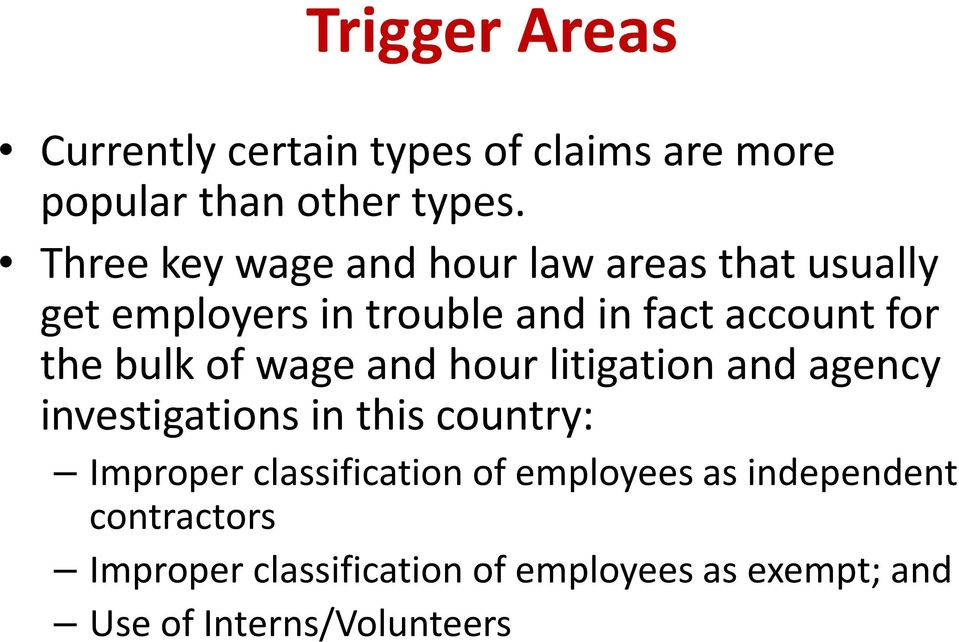 bulk of wage and hour litigation and agency investigations in this country: Improper classification