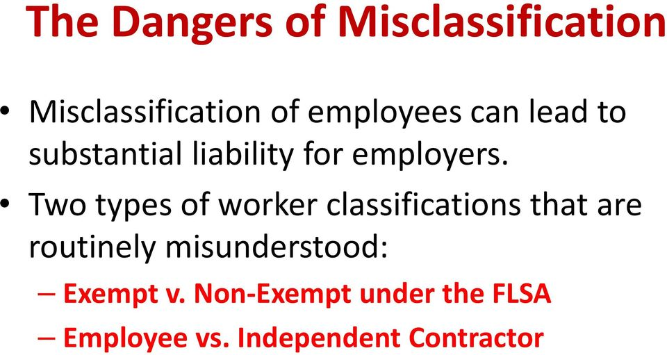 Two types of worker classifications that are routinely