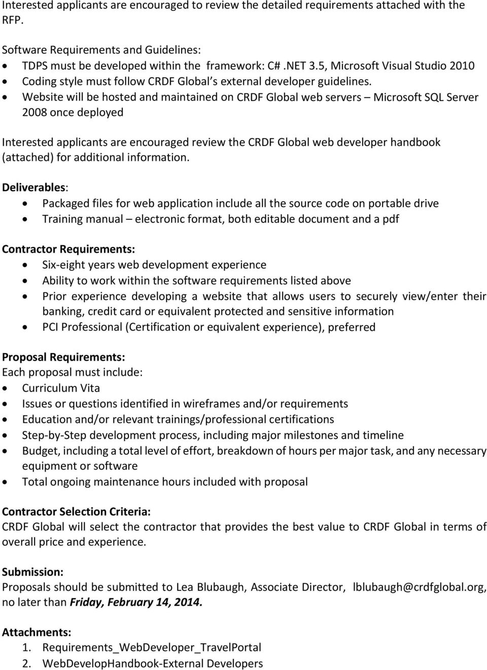 Website will be hosted and maintained on CRDF Global web servers Microsoft SQL Server 2008 once deployed Interested applicants are encouraged review the CRDF Global web developer handbook (attached)