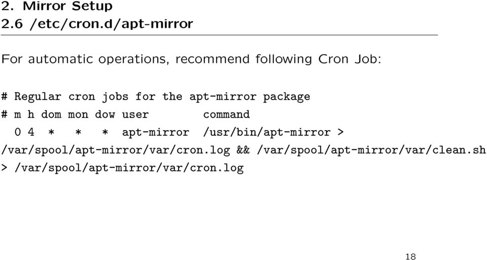 cron jobs for the apt-mirror package # m h dom mon dow user command 0 4 * * *
