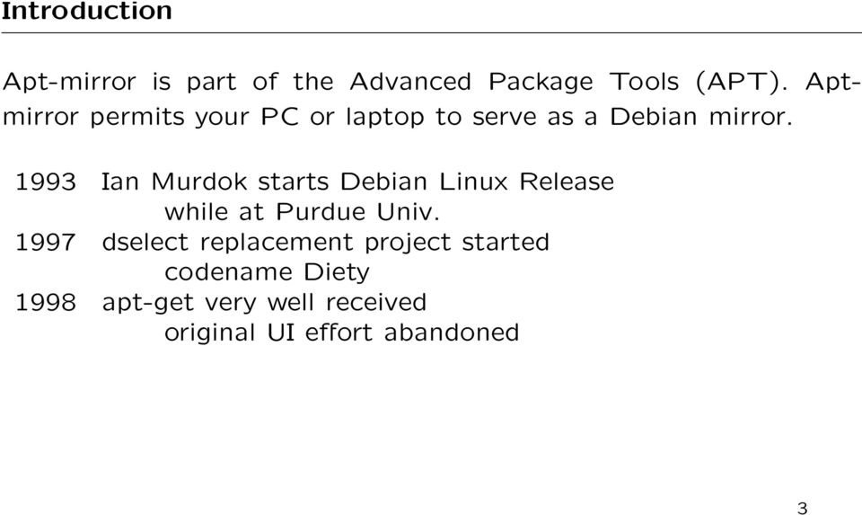 1993 Ian Murdok starts Debian Linux Release while at Purdue Univ.