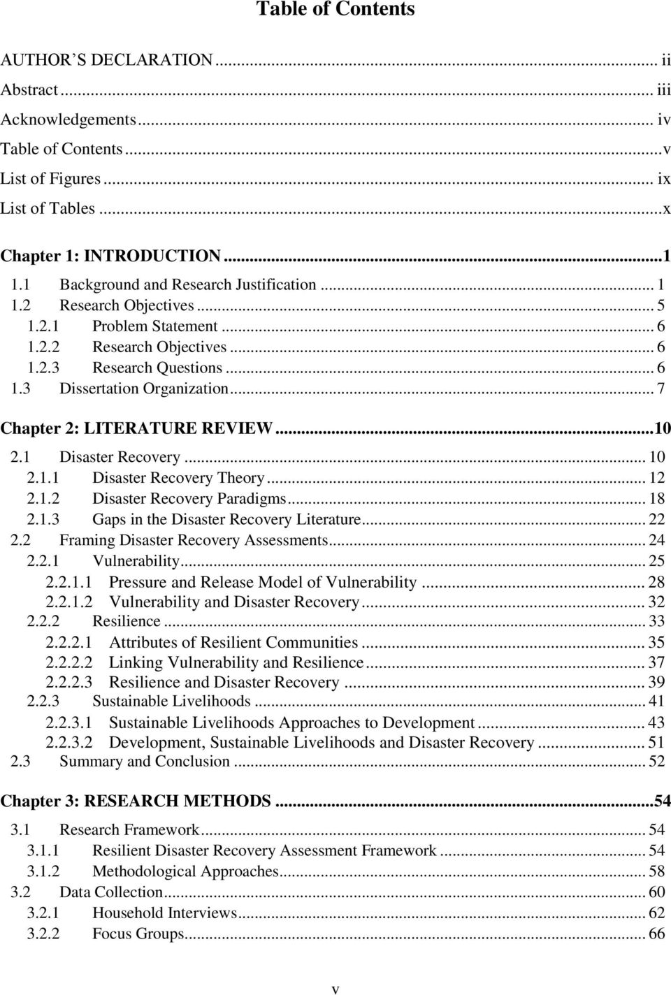 .. 7 Chapter 2: LITERATURE REVIEW... 10 2.1 Disaster Recovery... 10 2.1.1 Disaster Recovery Theory... 12 2.1.2 Disaster Recovery Paradigms... 18 2.1.3 Gaps in the Disaster Recovery Literature... 22 2.