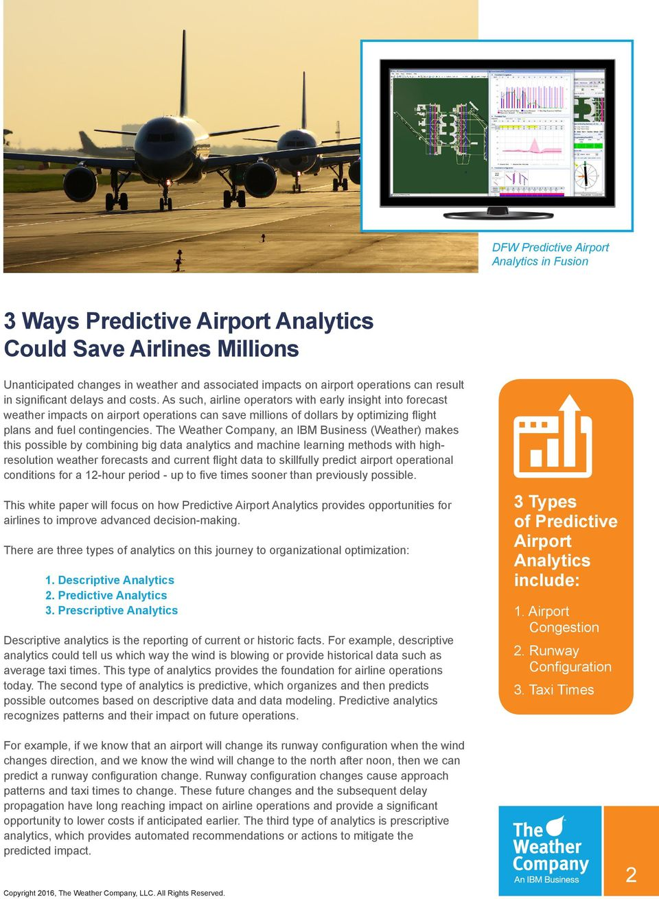 As such, airline operators with early insight into forecast weather impacts on airport operations can save millions of dollars by optimizing flight plans and fuel contingencies.