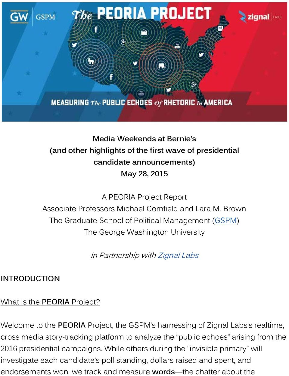 Welcome to the PEORIA Project, the GSPM s harnessing of Zignal Labs s realtime, cross media story-tracking platform to analyze the public echoes arising from the 2016 presidential
