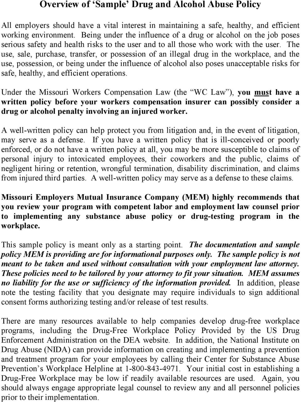 The use, sale, purchase, transfer, or possession of an illegal drug in the workplace, and the use, possession, or being under the influence of alcohol also poses unacceptable risks for safe, healthy,