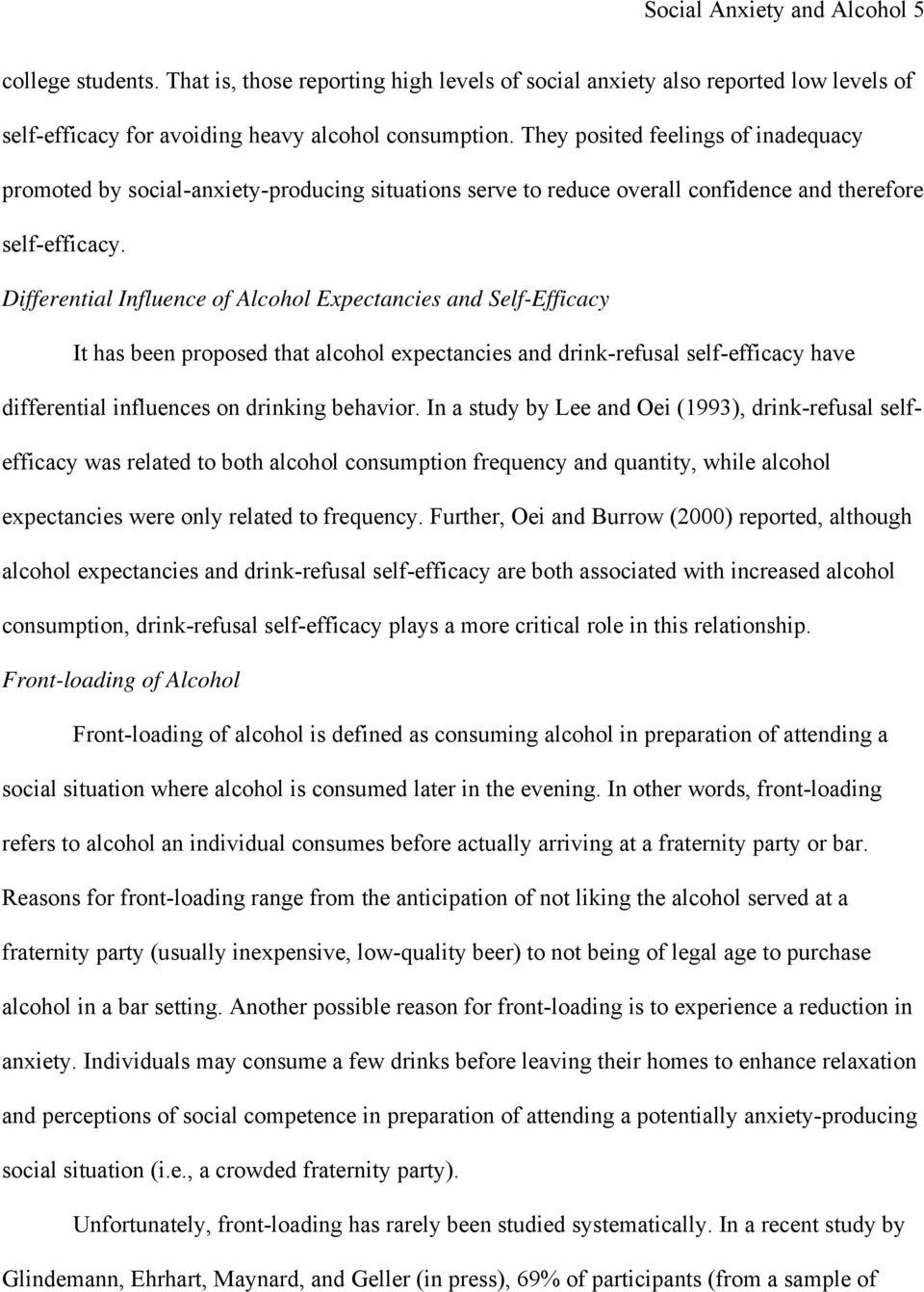 Differential Influence of Alcohol Expectancies and Self-Efficacy It has been proposed that alcohol expectancies and drink-refusal self-efficacy have differential influences on drinking behavior.