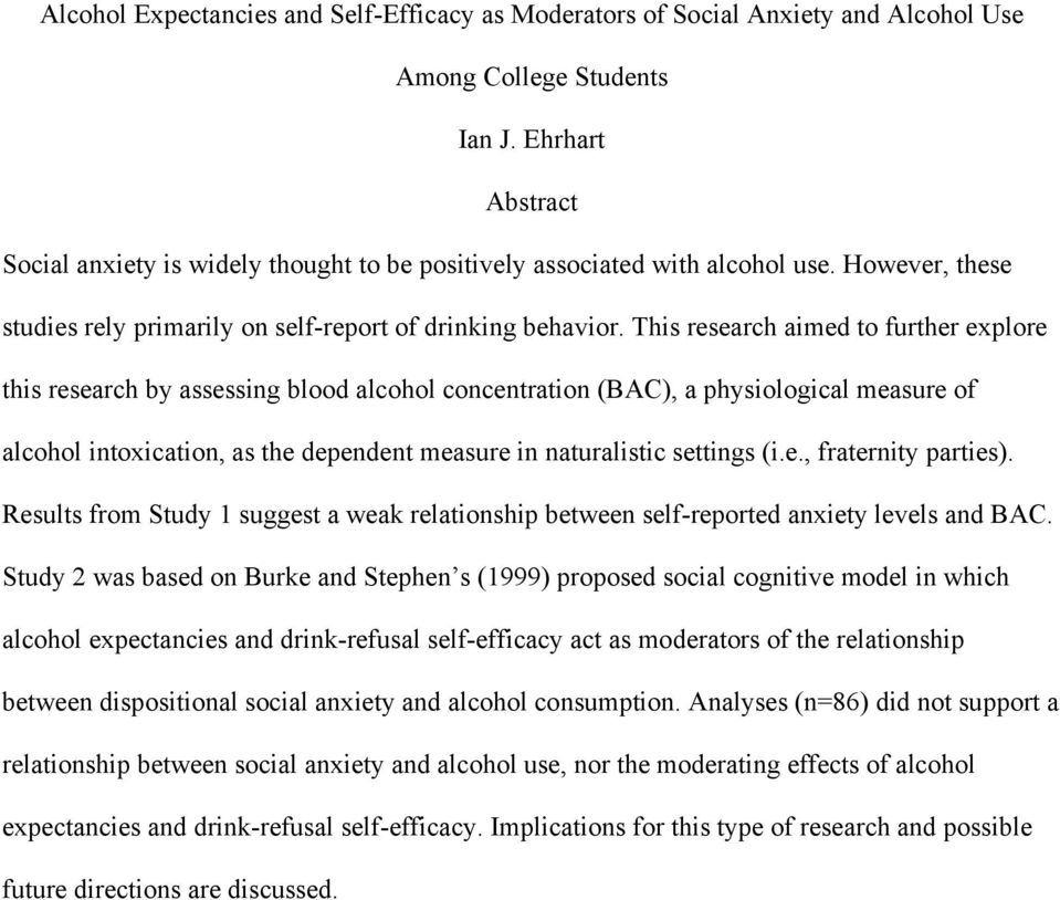 This research aimed to further explore this research by assessing blood alcohol concentration (BAC), a physiological measure of alcohol intoxication, as the dependent measure in naturalistic settings