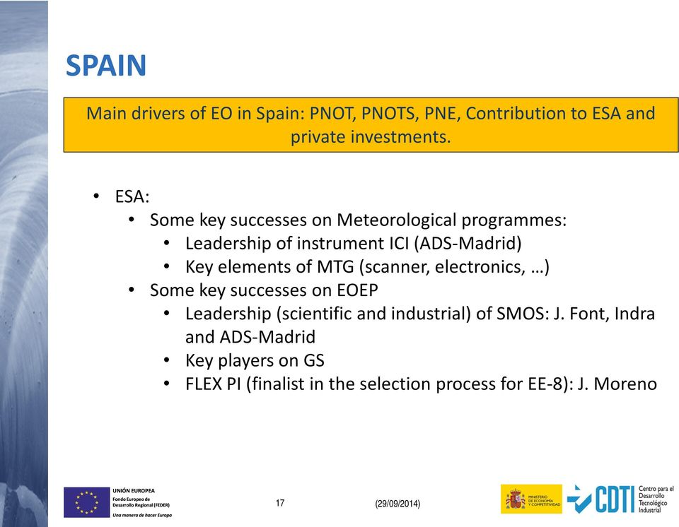 of MTG (scanner, electronics, ) Some key successes on EOEP Leadership (scientific and industrial) of SMOS: J.