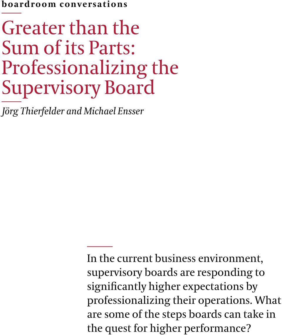 boards are responding to significantly higher expectations by professionalizing
