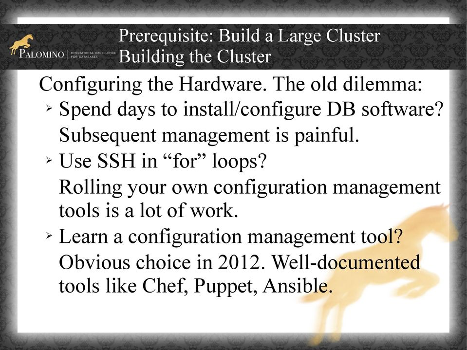 Use SSH in for loops? Rolling your own configuration management tools is a lot of work.