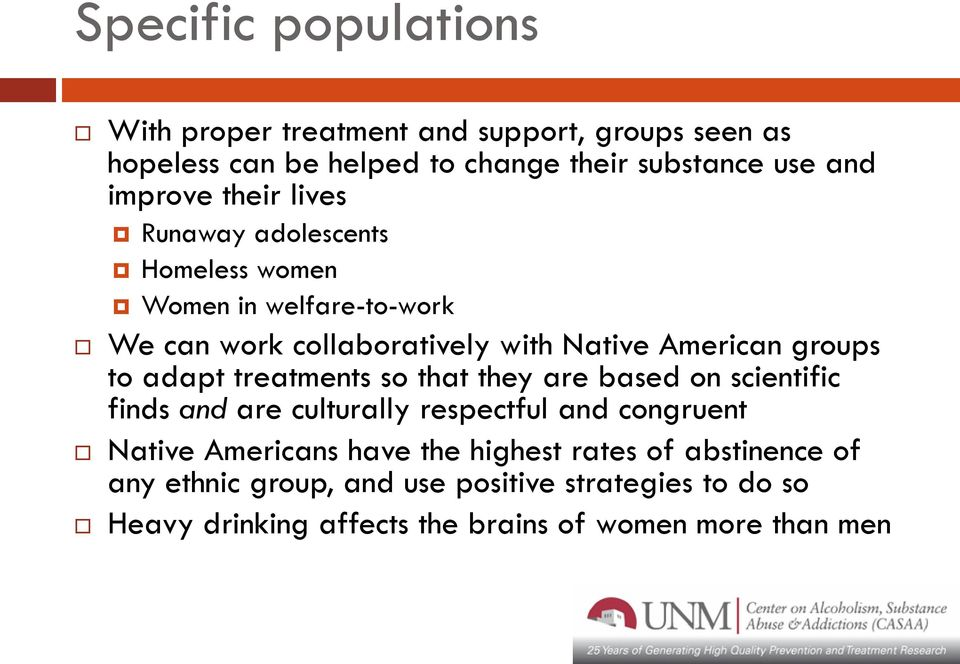 groups to adapt treatments so that they are based on scientific finds and are culturally respectful and congruent Native Americans