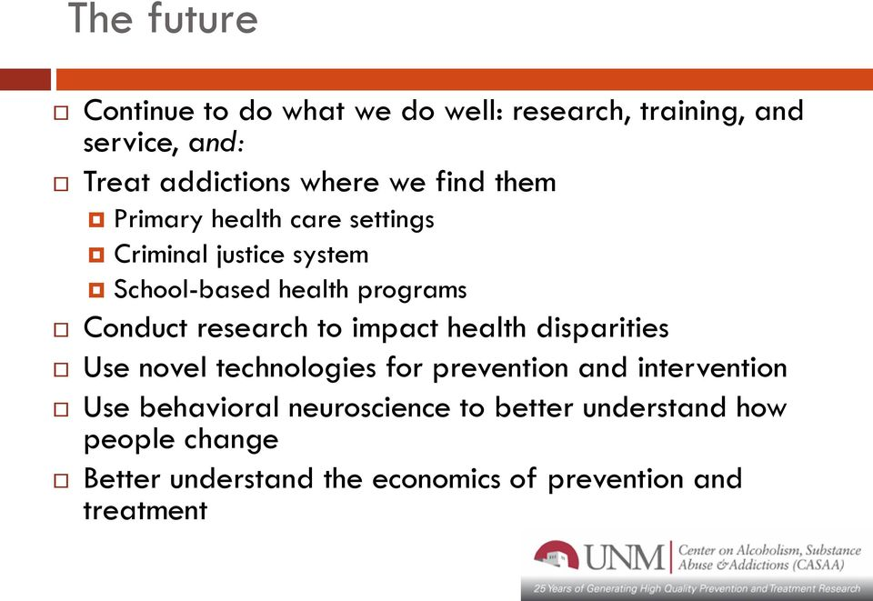 research to impact health disparities Use novel technologies for prevention and intervention Use