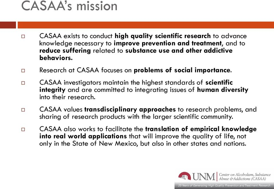 CASAA investigators maintain the highest standards of scientific integrity and are committed to integrating issues of human diversity into their research.