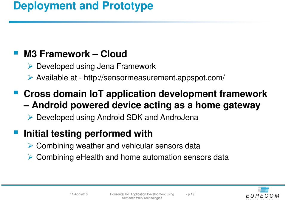 com/ Cross domain IoT application development framework Android powered device acting as a home