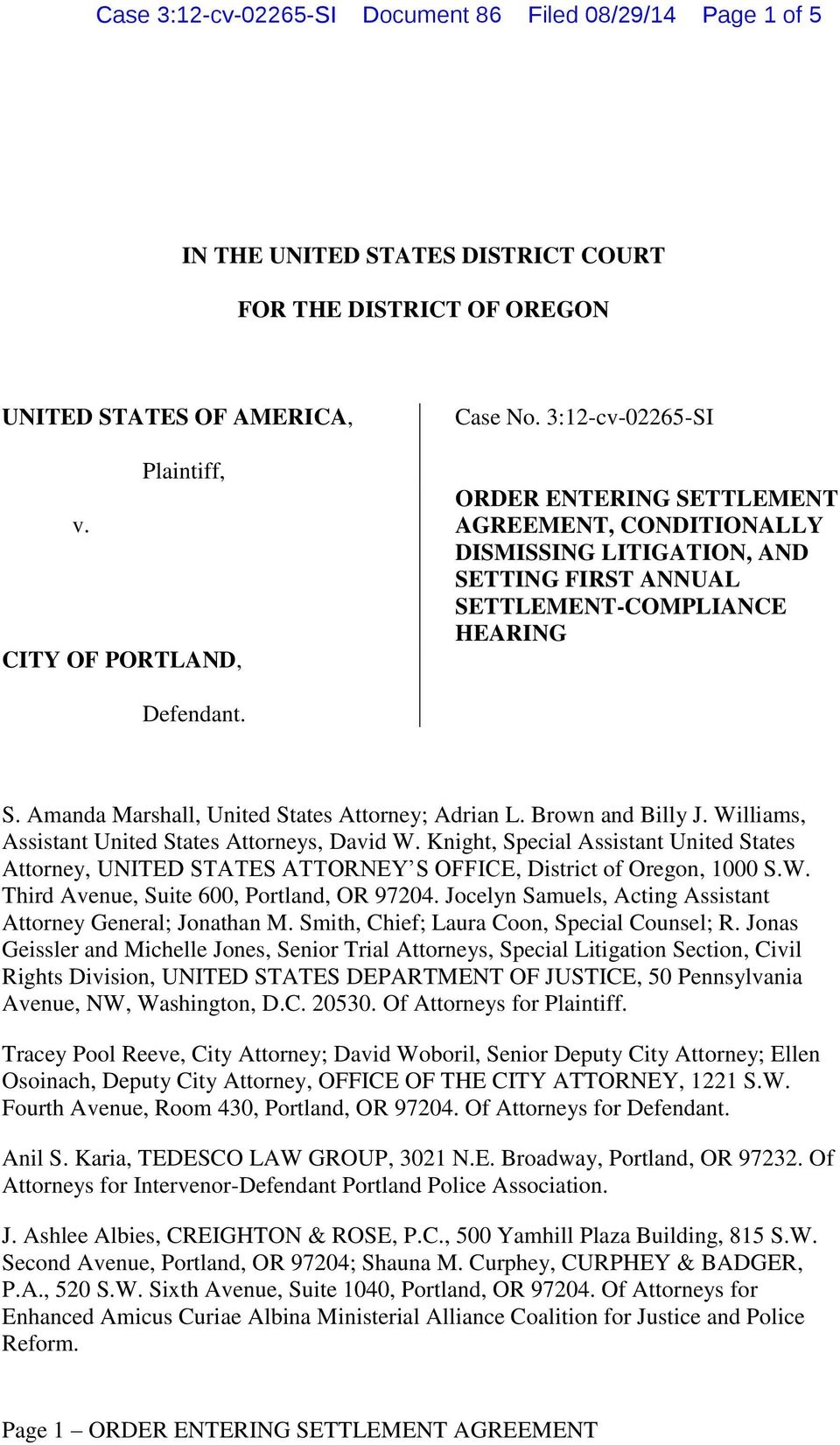 Brown and Billy J. Williams, Assistant United States Attorneys, David W. Knight, Special Assistant United States Attorney, UNITED STATES ATTORNEY S OFFICE, District of Oregon, 1000 S.W. Third Avenue, Suite 600, Portland, OR 97204.