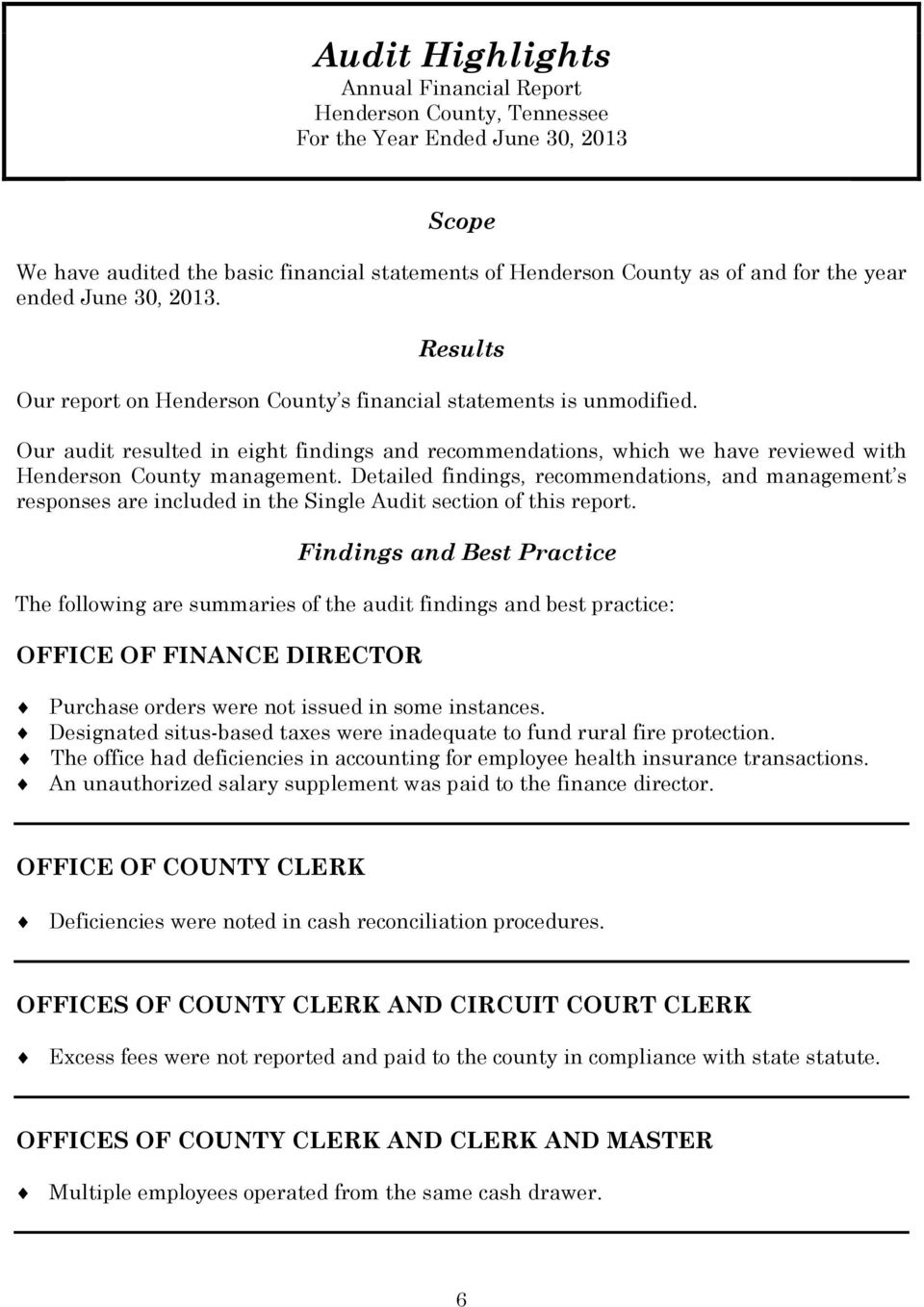 Our audit resulted in eight findings and recommendations, which we have reviewed with Henderson County management.