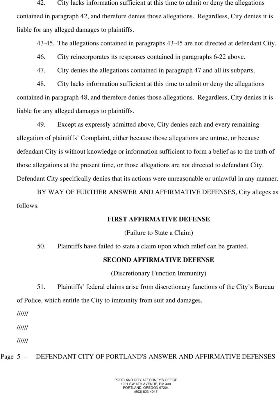City reincorporates its responses contained in paragraphs 6-22 above. 47. City denies the allegations contained in paragraph 47 and all its subparts. 48.
