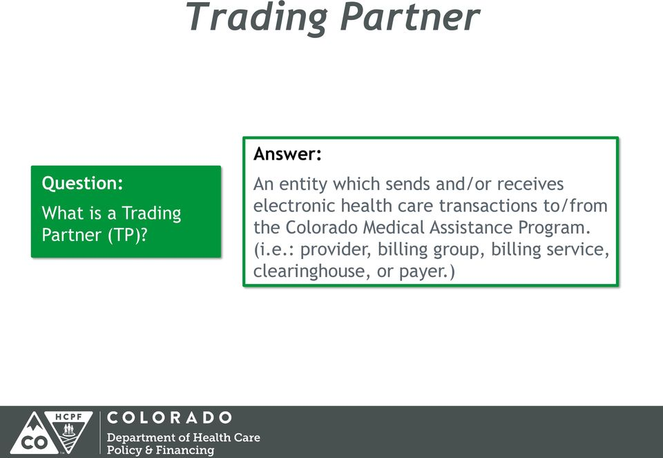 care transactions to/from the Colorado Medical Assistance Program.