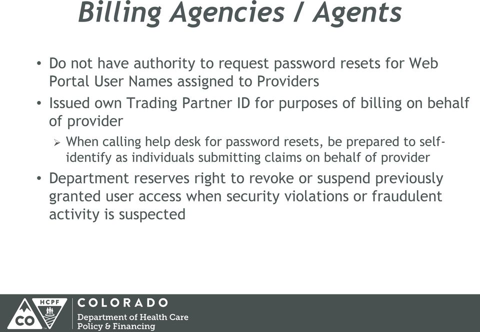password resets, be prepared to selfidentify as individuals submitting claims on behalf of provider Department