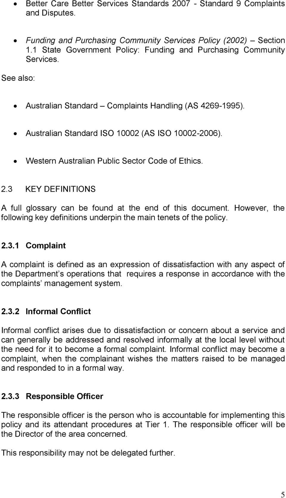 Western Australian Public Sector Code of Ethics. 2.3 KEY DEFINITIONS A full glossary can be found at the end of this document.