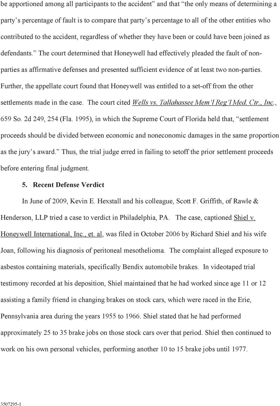 The court determined that Honeywell had effectively pleaded the fault of nonparties as affirmative defenses and presented sufficient evidence of at least two non-parties.
