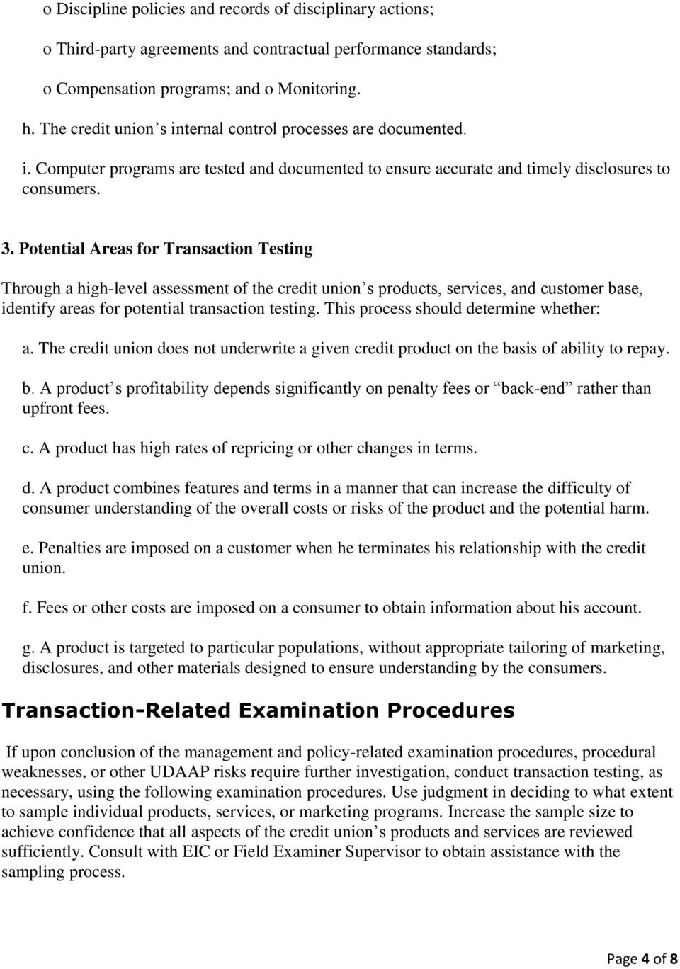 Potential Areas for Transaction Testing Through a high-level assessment of the credit union s products, services, and customer base, identify areas for potential transaction testing.