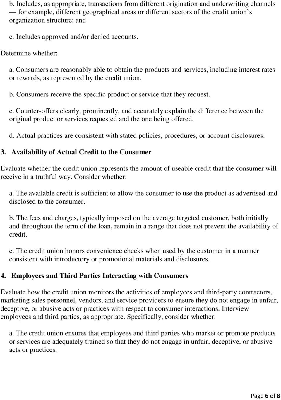 Consumers are reasonably able to obtain the products and services, including interest rates or rewards, as represented by the credit union. b. Consumers receive the specific product or service that they request.