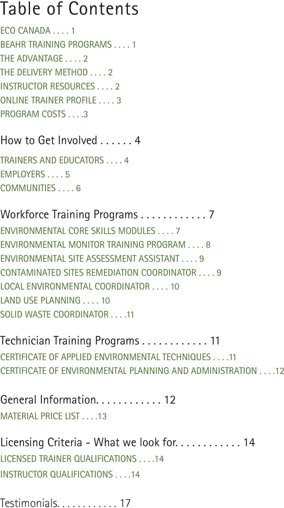 ... 7 Environmental Monitor Training Program.... 8 Environmental Site Assessment Assistant.... 9 Contaminated Sites Remediation Coordinator.... 9 Local Environmental Coordinator.... 10 Land Use Planning.