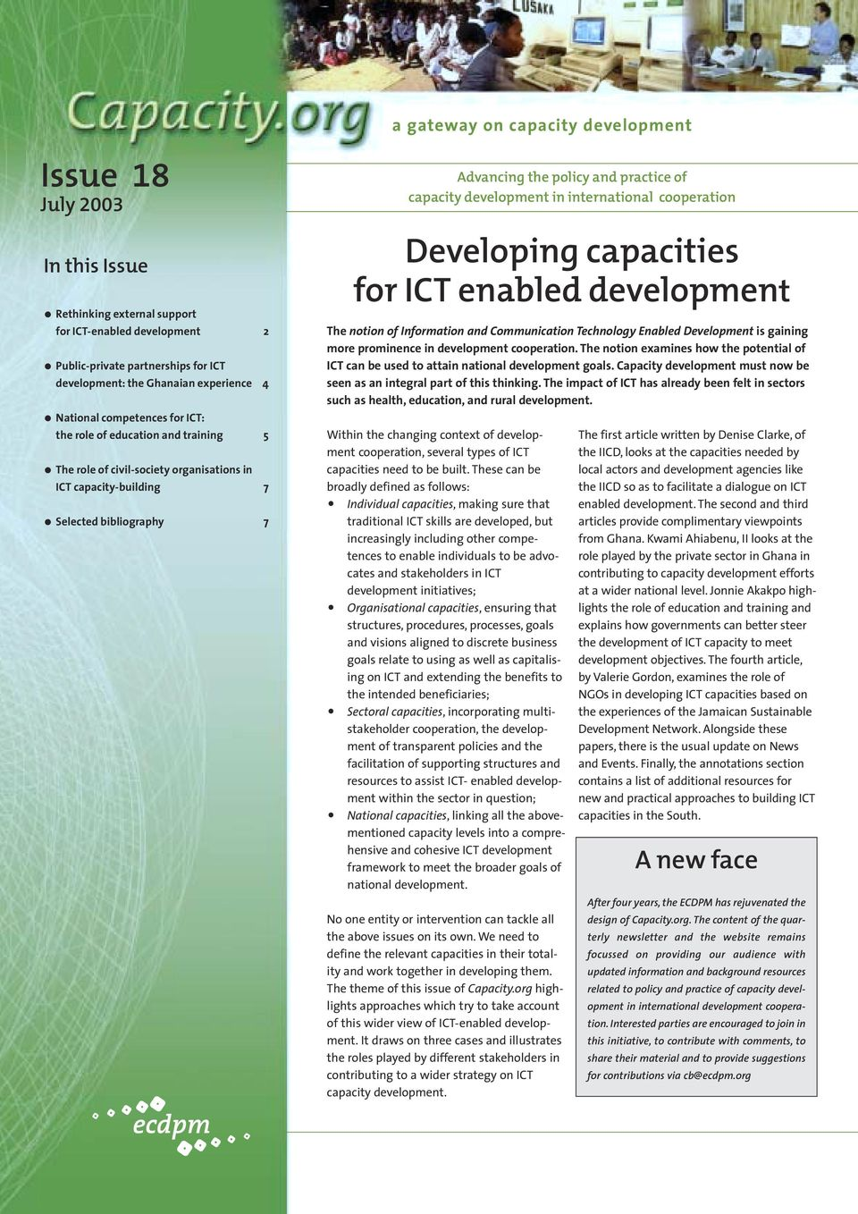 capacity development in international cooperation Developing capacities for ICT enabled development The notion of Information and Communication Technology Enabled Development is gaining more