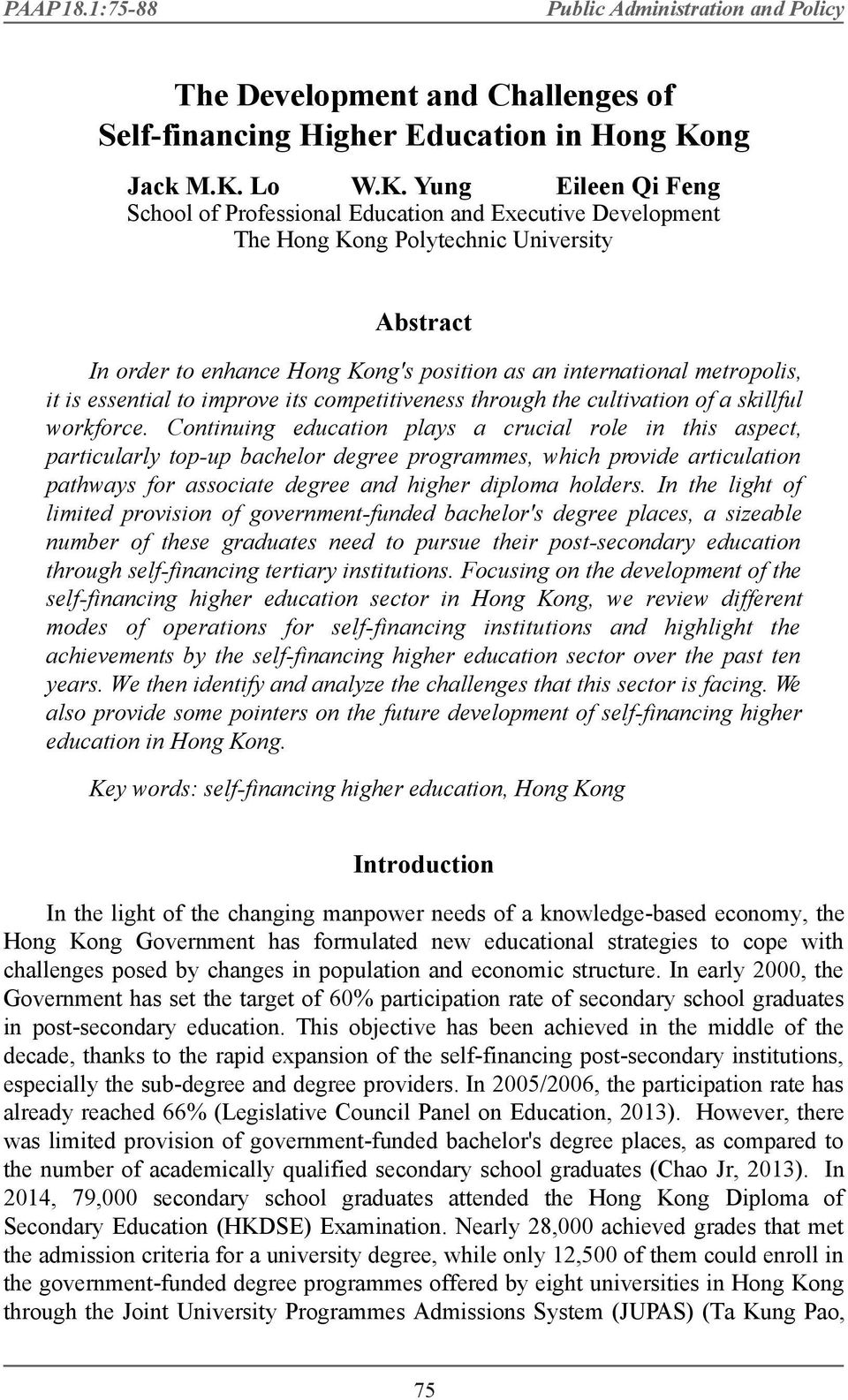 Yung Eileen Qi Feng School of Professional Education and Executive Development The Hong Kong Polytechnic University Abstract In order to enhance Hong Kong's position as an international metropolis,