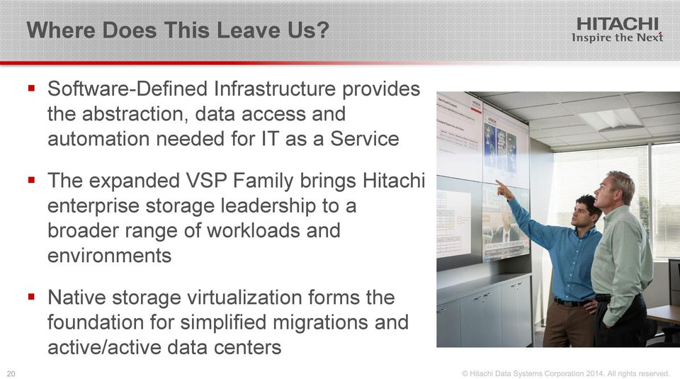 needed for IT as a Service The expanded VSP Family brings Hitachi enterprise storage