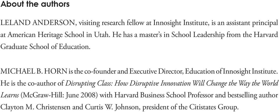 Horn is the co-founder and Executive Director, Education of Innosight Institute.
