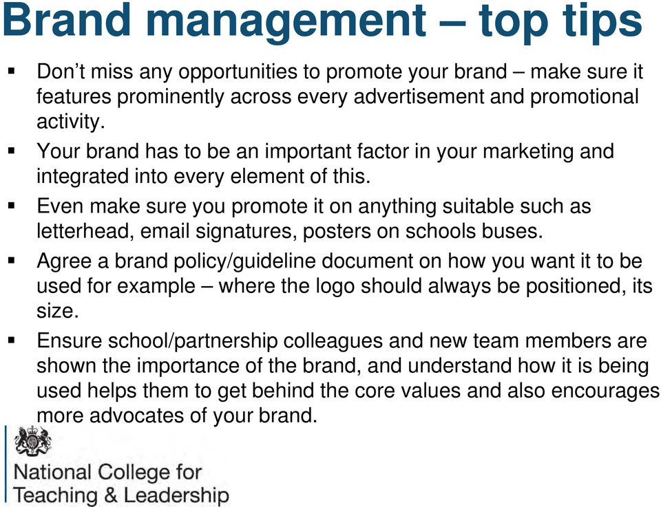 Even make sure you promote it on anything suitable such as letterhead, email signatures, posters on schools buses.